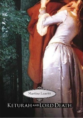Keturah and Lord Death, Martine Leavitt